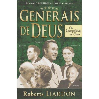 Livro Generais de Deus ; Os Evangelistas de Cura - Roberts Liardon