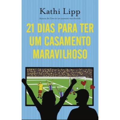 Livro 21 dias para ter um casamento maravilhoso - Kathi Lipp