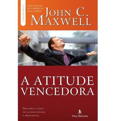 Livro A Atitude Vencedora - John C. Maxwell