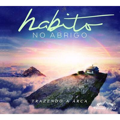 CD Habito no Abrigo - Trazendo a Arca