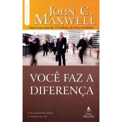 Livro Você faz a diferença - John C. Maxwell