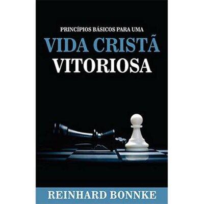 Livro Princípios Básicos Para Uma Vida Cristã Vitoriosa - Reinhard Bonnke