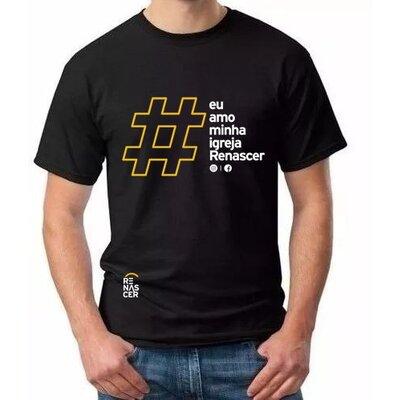 Camiseta # Eu amo minha igreja Renascer
