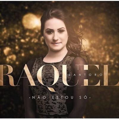 CD Não estou só - Raquel Santoro