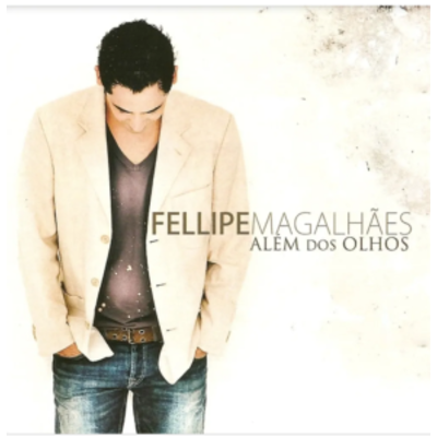 CD Felipe Magalhães Além dos Olhos