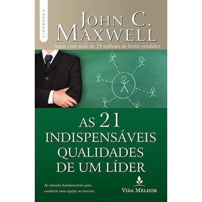 Livro - As 21 Indispensáveis Qualidades de Um Líder