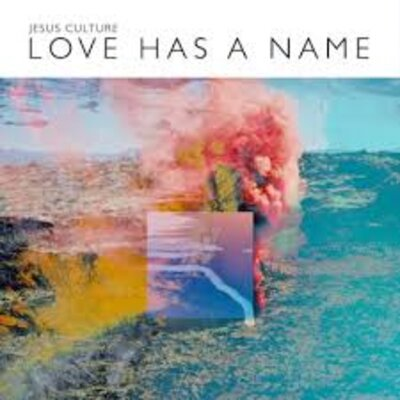 CD Jesus Culture - Love Has a Name