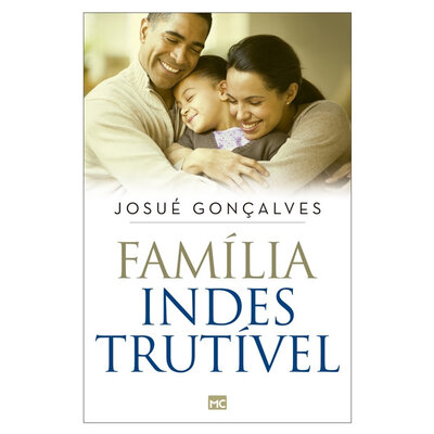 Livro Família Indestrutível - Josué Gonçalves