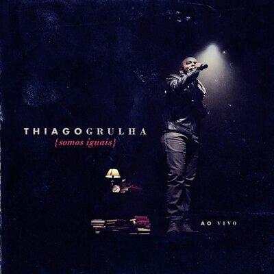 CD Thiago Grulha - Somos Iguais Ao Vivo