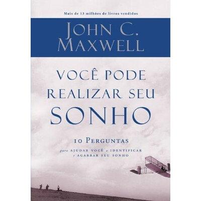 Livro Você pode realizar seu sonho - John C. Maxwell