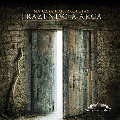 CD Trazendo A Arca - Na Casa Dos Profetas
