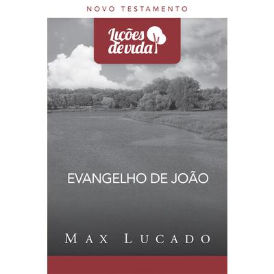 Livro Evangelho de João - Max Lucado