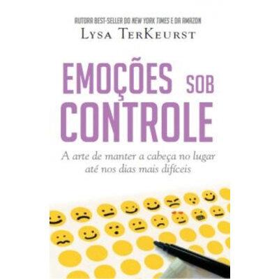 Livro Emoções sob controle - Lysa TerKeurst