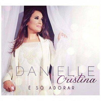 Cd Danielle Cristina - É Só Adorar