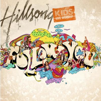 Hillsong Kids - Follow You