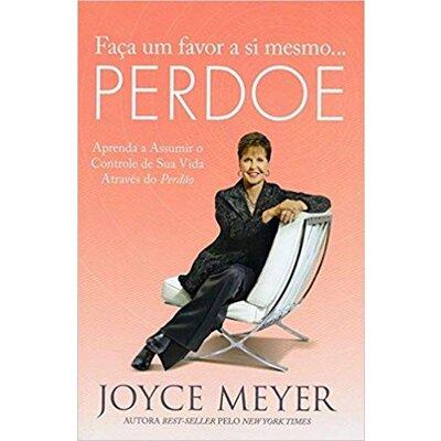 Livro Faça um favor a si mesmo, perdoe - Joyce Meyer