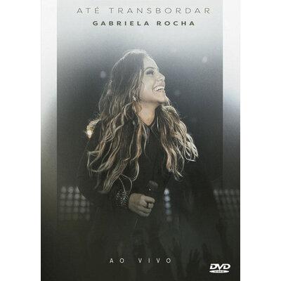 DVD Até Transbordar - Gabriela Rocha (Ao Vivo)