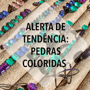 Alerta de tendência: Pedras coloridas!