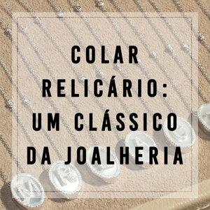 Colar Relicário: um clássico da joalheria