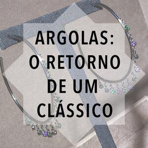 Argolas: o retorno de um clássico!