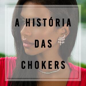 A história das chokers!