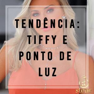 Tendência: Tiffy e Ponto de Luz.