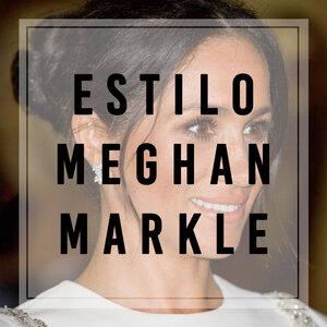Estilo Meghan Markle