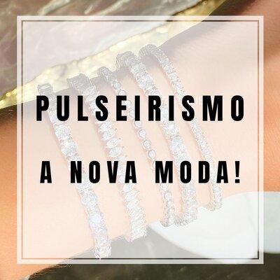 PULSEIRISMO - A nova moda!