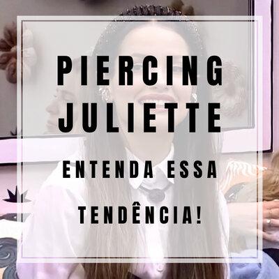 Piercing Juliette - Entenda a tendência!