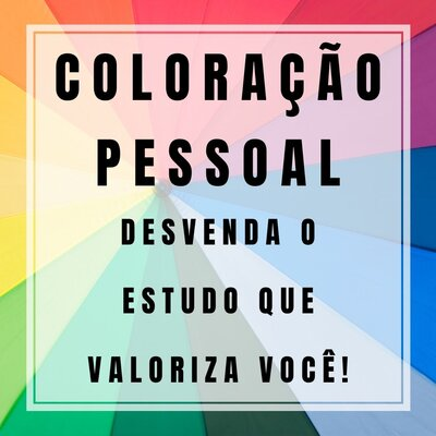 Coloração Pessoal - Desvenda o estudo que valoriza você!