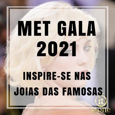Met Gala 2021: Inspire-se nas joias das famosas