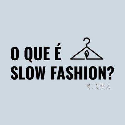 O que é Slow Fashion?