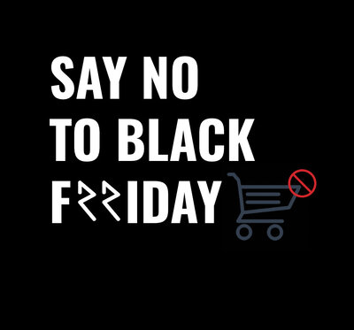SAY NO TO BLACK FRIDAY