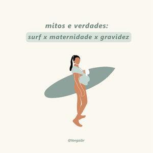 Mitos e verdades: surf, gravidez e maternidade