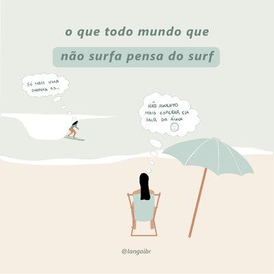 O que todo mundo que não surfa pensa do surfe