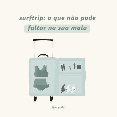 Surftrip: o que não pode faltar na sua mala para não perder um dia de surf