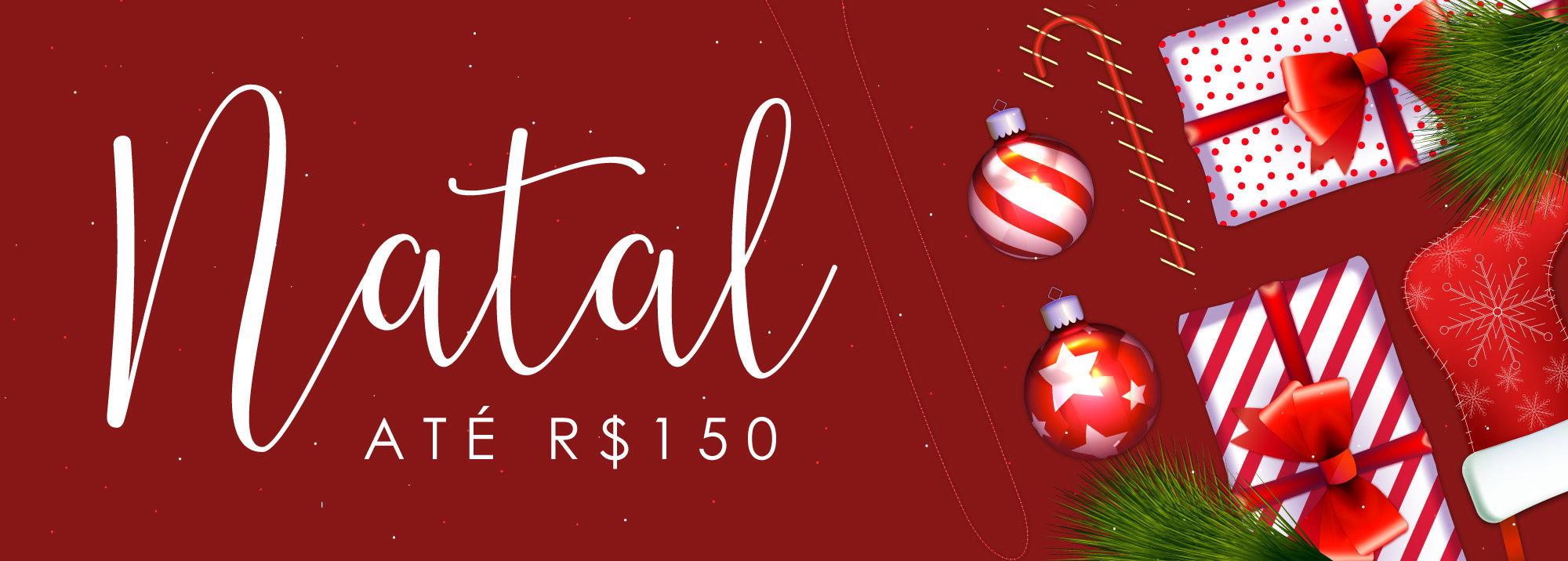 Natal até R$150