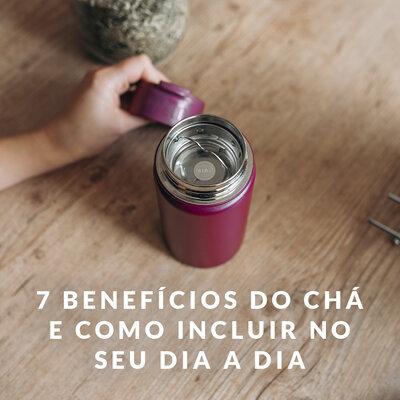 7 BENEFÍCIOS DO CHÁ E COMO INCLUIR NO SEU DIA A DIA