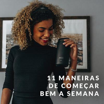 11 MANEIRAS DE COMEÇAR BEM A SEMANA