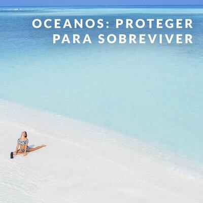 DIA MUNDIAL DOS OCEANOS: PROTEGER PARA SOBREVIVER