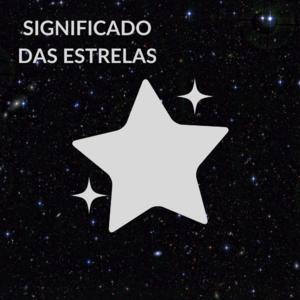 O Significado das Estrelas