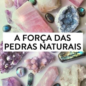 A força das pedras naturais