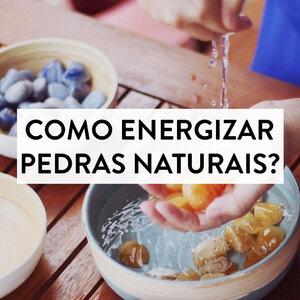 Como energizar pedras naturais