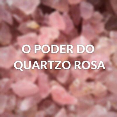 O poder do Quartzo Rosa