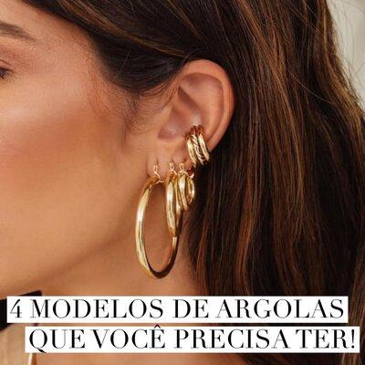 4 MODELOS DE ARGOLAS QUE VOCÊ PRECISA TER