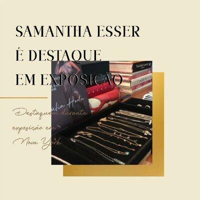 Samantha Esser é destaque durante exposição em Nova York