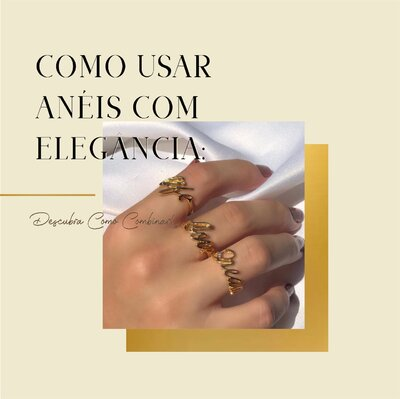 Como Usar Anéis com Elegância: Descubra Como Combinar!