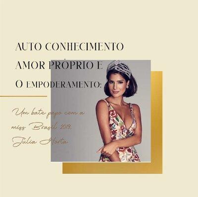 Autoconhecimento, amor próprio e o empoderamento: um bate papo com a Miss Brasil 2019, Júlia Horta