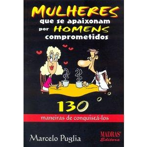 Livro - Mulheres que se Apaixonam por Homens Comprometidos